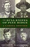 Starita, Joe: Dull Knifes of Pine Ridge: A Lakota Odyssey