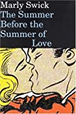 Swick, Marly: The Summer Before the Summer of Love
