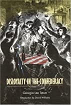 Disloyalty in the Confederacy by Georgia Lee…