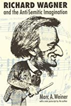 Richard Wagner and the Anti-Semitic…