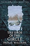 Williams, Paul O.: The Ends of the Circle: The Pelbar Cycle, Book Two (Beyond Armageddon) (Bk. 2)