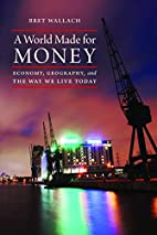 A World Made for Money: Economy, Geography,…