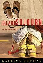 Island Sojourn (Avalon Romance) by Katrina…
