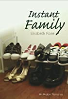 Instant Family by Elizabeth Rose