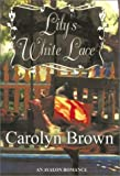 Brown, Carolyn: Lily's White Lace