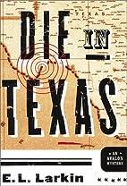 Die in Texas by E. L. Larkin