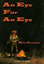 An Eye for an Eye (Avalon Western) by Kent…