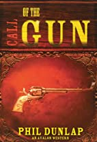Call of the Gun (Avalon Western) by Phil…
