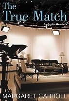 The True Match (Avalon Romance) by Margaret…