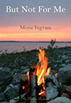 But Not for Me by Mona Ingram