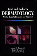 Adult and Pediatric Dermatology: A Color…