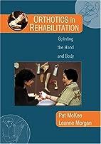 Orthotics in Rehabilitation: Splinting the…