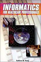 Informatics for Healthcare Professionals by…