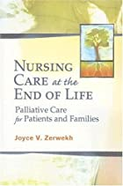 Nursing at the End of Life: Palliative Care…