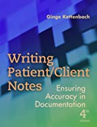Writing Patient/Client Notes: Ensuring…