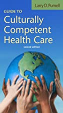 Guide To Culturally Competent Health Care by…