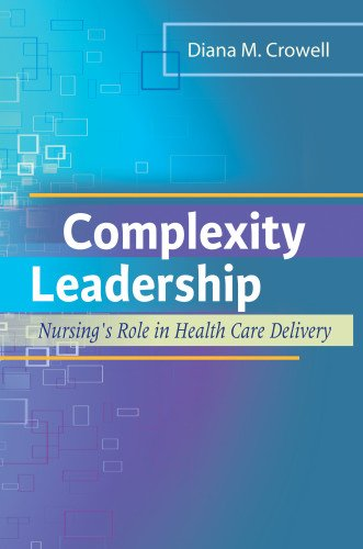 complexity-leadership-nursings-role-in-health-care-delivery