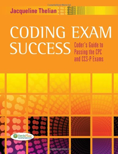coding-exam-success-coders-guide-to-passing-the-cpc-and-ccs-p-exams