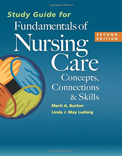 study-guide-for-fundamentals-of-nursing-care-concepts-connections-skills