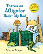 There's an Alligator Under My Bed by Mercer…