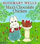 Max's Chocolate Chicken by Rosemary Wells