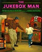 The Jukebox Man by Jacqueline K. Ogburn