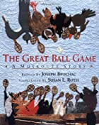 The Great Ball Game: A Muskogee Story by…