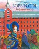 McCully, Emily Arnold: The Bobbin Girl