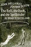 Bellairs, John: Bell, the Book, and the Spellbinder