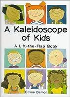 Kaleidoscope of Kids by Sadie Fields…