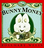 Wells, Rosemary: Bunny Money