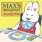 Max's Breakfast (Max and Ruby) by Rosemary…