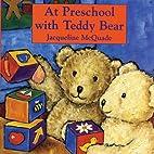 At Preschool with Teddy Bear (Teddy Bear…