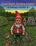 Jamichael Henterly: Good Night, Garden Gnome