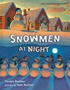 Snowmen at Night by Caralyn Buehner