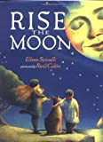 Spinelli, Eileen: Rise the Moon