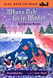 Koss, Amy Goldman: Where Fish Go in Winter: And Other Great Mysteries (Easy-to-Read, Dial)