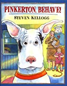Pinkerton, Behave! by Steven Kellogg