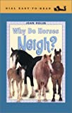 Joan Holub: Why Do Horses Neigh? (Easy-to-Read, Dial)