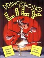 Prancing, Dancing Lily by Marsha Diane…