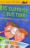 Horowitz, Ruth: Big Surprise in the Bug Tank (Easy-to-Read, Dial)