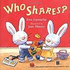 Who Shares? by Ewa Lipniacka