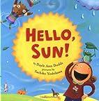 Hello, Sun by Dayle Ann Dodds