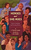Lewis, J. Patrick: Heroes and She-Roes: Poems of Amazing and Everyday Heroes