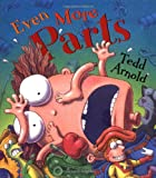 Arnold, Tedd: Even More Parts: Idioms from Head to Toe