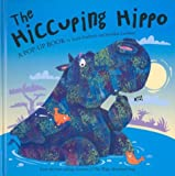 Faulkner, Keith: The Hiccuping Hippo