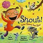 Shout!: Little Poems that Roar by Brod…