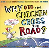 Agee, Jon: Why Did the Chicken Cross the Road?