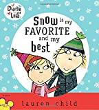 Child, Lauren: Snow Is My Favorite And My Best