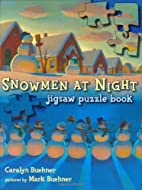 Snowmen at Night Jigsaw Puzzle Book by…